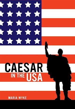 Caesar in the USA af Maria Wyke