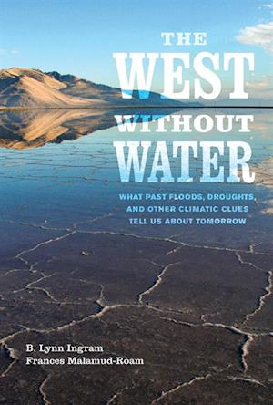 West without Water af B. Lynn Ingram, Frances Malamud-Roam