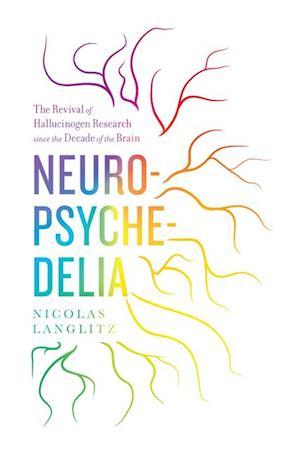 Neuropsychedelia af Nicolas Langlitz