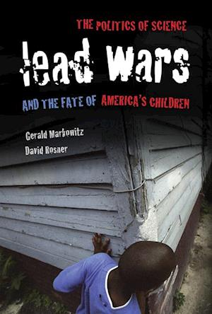 Lead Wars af David Rosner, Gerald Markowitz