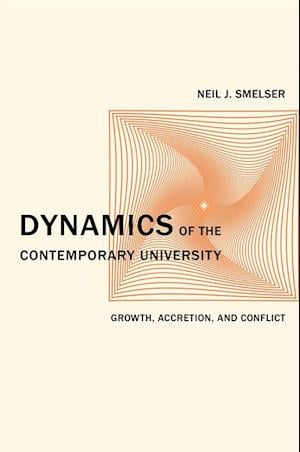 Dynamics of the Contemporary University af Neil J. Smelser