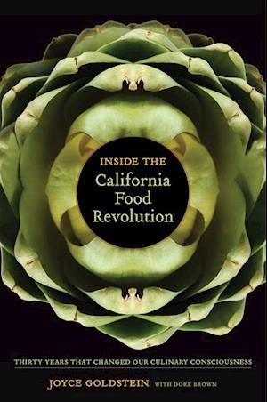 Inside the California Food Revolution af Joyce Goldstein