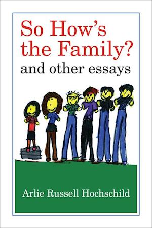 So How's the Family? af Arlie Russell Hochschild