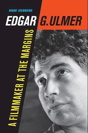 Edgar G. Ulmer af Noah Isenberg