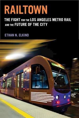Railtown af Ethan N. Elkind