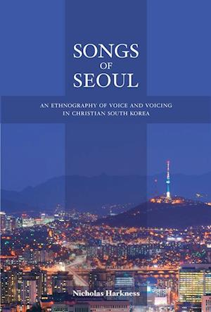 Songs of Seoul af Nicholas Harkness