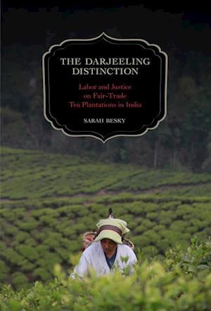 Darjeeling Distinction af Sarah Besky