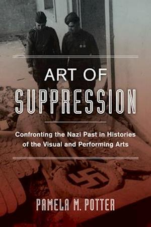 Art of Suppression af Pamela M. Potter