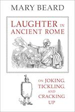 Laughter in Ancient Rome (SATHER CLASSICAL LECTURES)