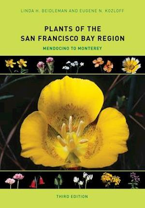 Plants of the San Francisco Bay Region af Linda H. Beidleman, Eugene N. Kozloff