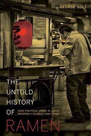 Untold History of Ramen af George Solt
