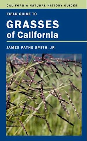 Field Guide to Grasses of California af James P. Smith Jr.