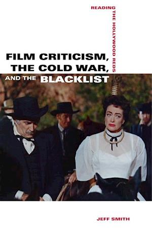 Film Criticism, the Cold War, and the Blacklist af Jeff Smith