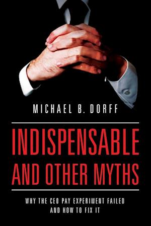 Indispensable and Other Myths af Michael Dorff