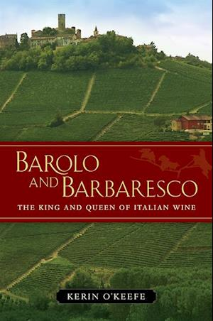 Barolo and Barbaresco af Kerin O'Keefe
