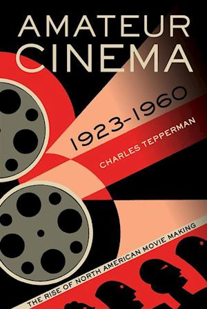 Amateur Cinema af Charles Tepperman