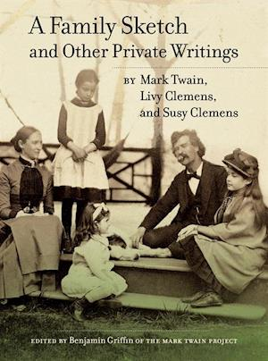 Family Sketch and Other Private Writings af Mark Twain