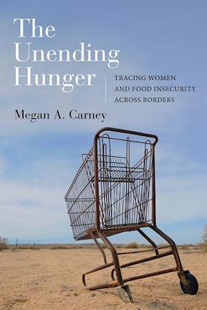 Unending Hunger af Megan A. Carney