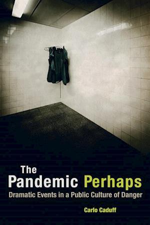 Pandemic Perhaps af Carlo Caduff
