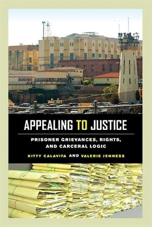 Appealing to Justice af Kitty Calavita, Valerie Jenness