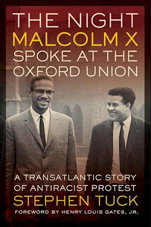 Night Malcolm X Spoke at the Oxford Union af Stephen Tuck