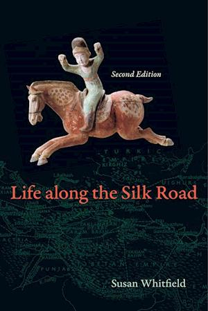 Life along the Silk Road af Susan Whitfield