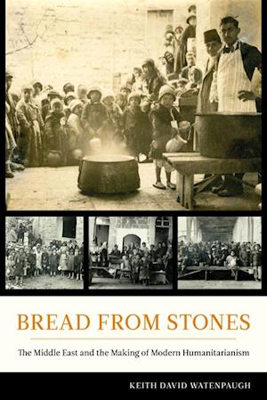 Bread from Stones af Keith David Watenpaugh