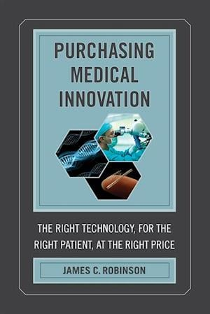 Purchasing Medical Innovation af James C. Robinson