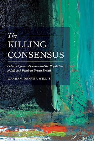 Killing Consensus af Graham Denyer Willis