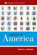 Families in America (Sociology in the Twenty First Century)