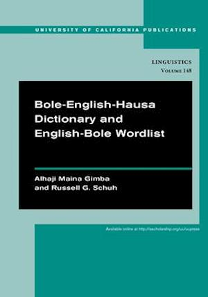 Bole-English-Hausa Dictionary and English-Bole Wordlist af Alhaji Maina Gimba, Russell G. Schuh