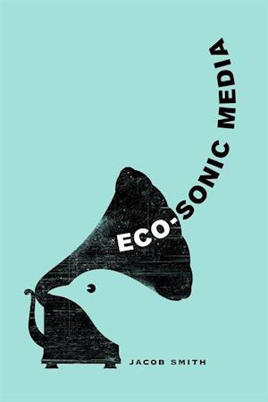 Eco-Sonic Media af Jacob Smith
