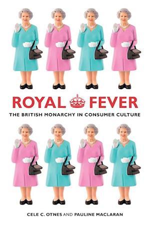 Royal Fever af Pauline Maclaran, Cele C. Otnes