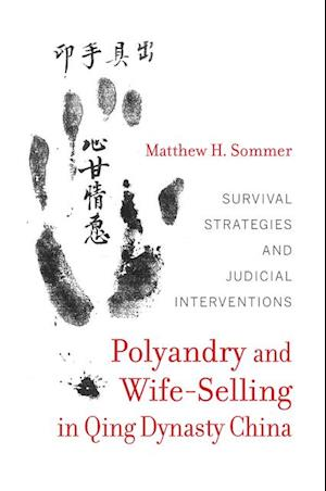 Polyandry and Wife-Selling in Qing Dynasty China af Matthew H. Sommer