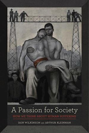 Passion for Society af Arthur Kleinman, Iain Wilkinson