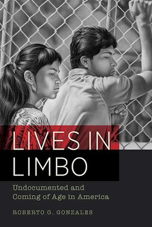 Lives in Limbo af Roberto G. Gonzales