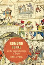 Edmund Burke and the Conservative Logic of Empire af Daniel O'Neill