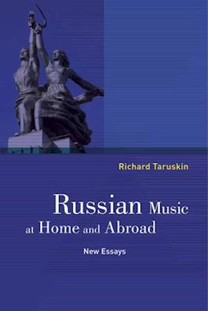 Russian Music at Home and Abroad af Richard Taruskin