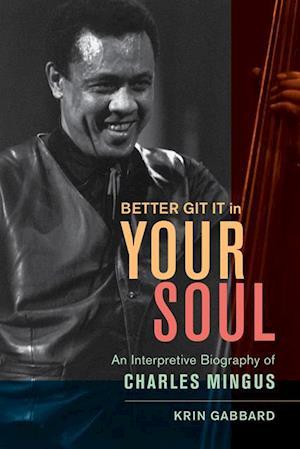 Better Git It in Your Soul af Krin Gabbard