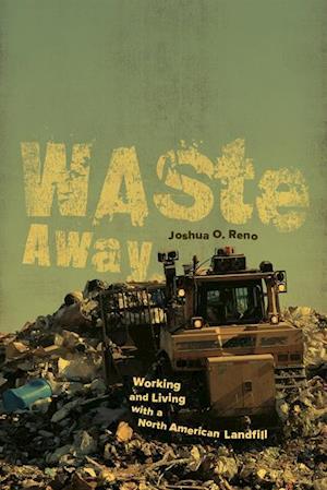 Waste Away af Joshua O. Reno