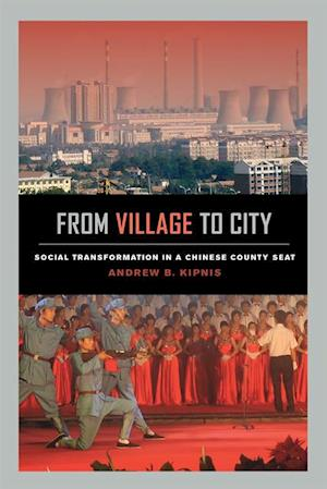 From Village to City af Andrew B. Kipnis