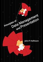 Principles of Data Management and Presentation af Dr. John P. Hoffmann