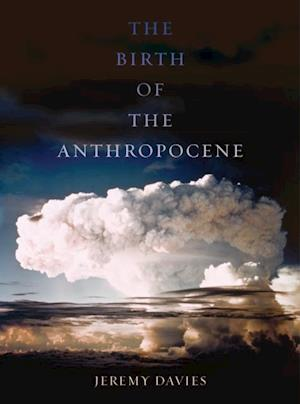Birth of the Anthropocene