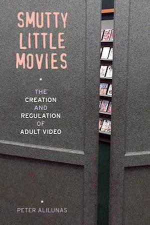 Smutty Little Movies af Peter Alilunas