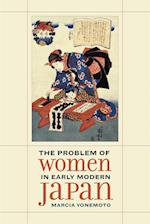 Problem of Women in Early Modern Japan af Marcia Yonemoto