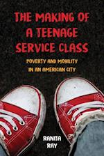 Making of a Teenage Service Class