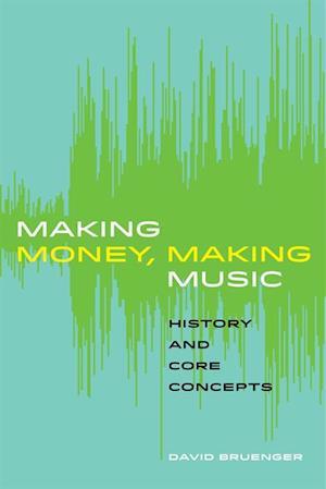 Making Money, Making Music af David Bruenger
