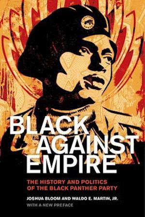 Black against Empire af Waldo E. Martin Jr., Joshua Bloom