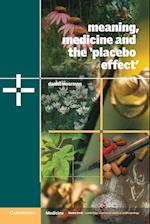 Meaning, Medicine and the 'Placebo Effect' (Cambridge Studies in Medical Anthropology, nr. 9)