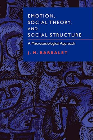 Emotion, Social Theory, and Social Structure: A Macrosociological Approach